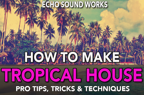 How To Make Tropical House TUTORiAL