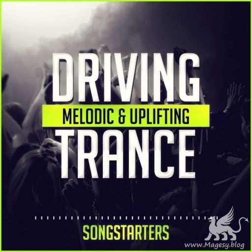 Driving Melodic And Uplifting Trance Songstarters WAV MiDi