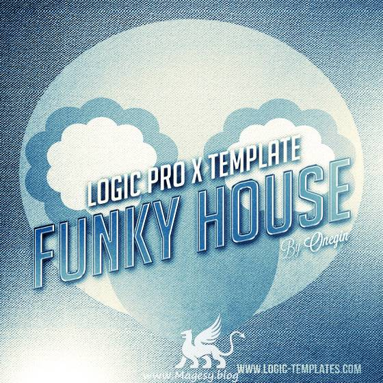 Funky House Logic Pro X TEMPLATE
