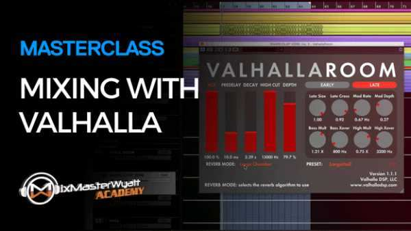 Masterclass Mixing with Valhalla Reverb TUTORiAL-SYNTHiC4TE