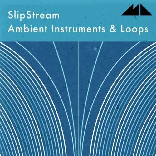 Slipstream Ambient Instruments And Loops MULTi-DiSCOVER