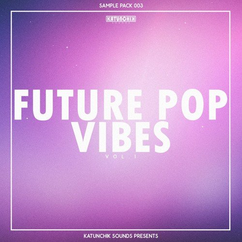 Future Pop Vibes Vol.1 WAV   Images From Magesy® R Evolution™