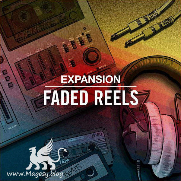 Faded Reels v1.0.0 EXPANSiON FANTASTiC | Images From Magesy® R Evolution™