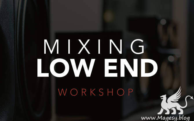 Mixing Low End TUTORiAL FANTASTiC | Images From Magesy® R Evolution™