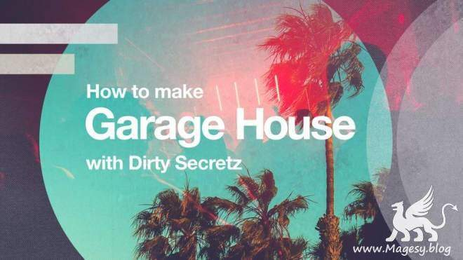Magesy Garage House TUTORiAL-SYNTHiC4TE