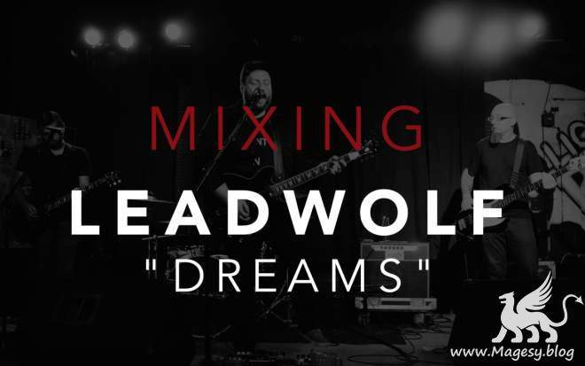 Mixing Leadwolf Dreams TUTORiAL