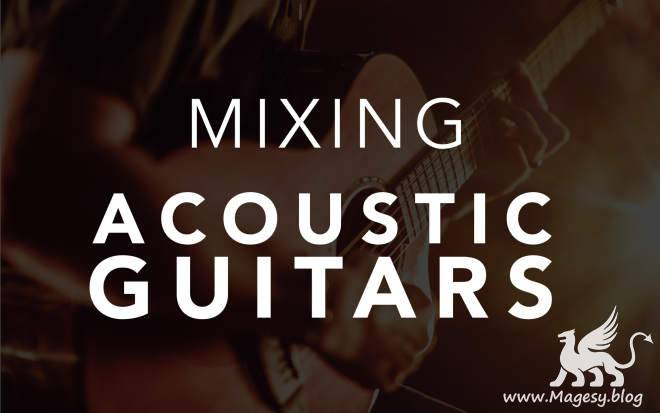 Mixing Acoustic Guitars TUTORiAL