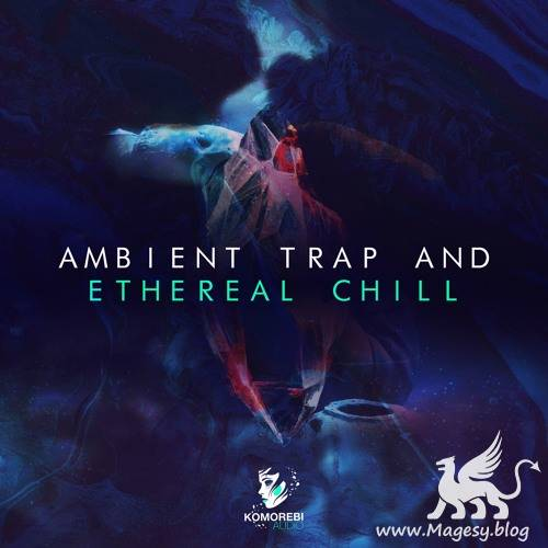 Ambient Trap And Ethereal Chill WAV-DiSCOVER