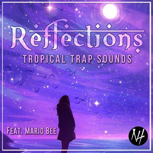 REFLECTiONS: Tropical Trap Sounds SAMPLES