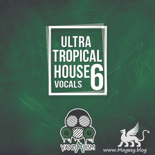 Ultra Tropical House Vocals 6 WAV MiDi