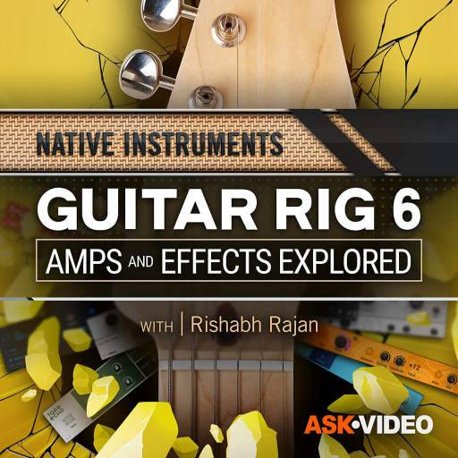 Guitar Rig 6: Amps and Effects Explored TUTORiAL