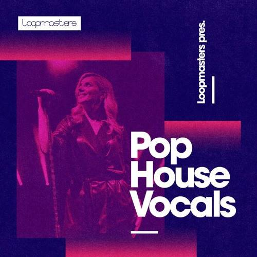 Pop House Vocals Samples WAV