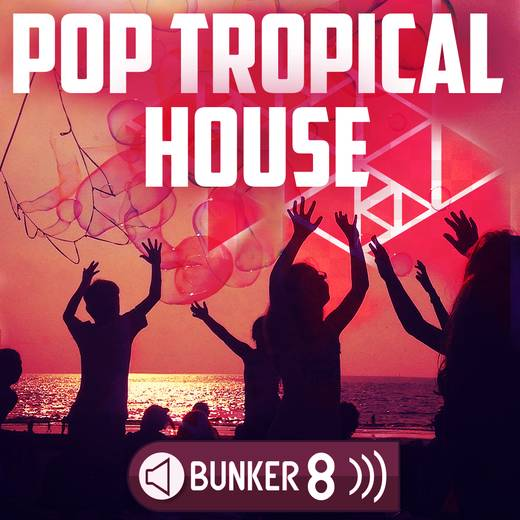 Pop Tropical House SAMPLES-DECiBEL