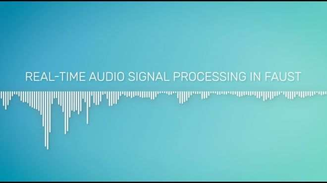 Real-Time Audio Signal Processing in Faust TUTORiAL