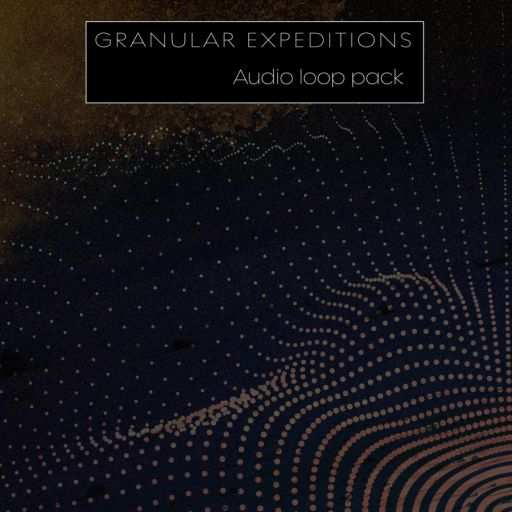 Granular Expeditions Loop Pack WAV-DECiBEL