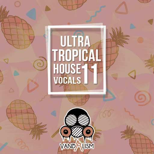 Ultra Tropical House Vocals 11 WAV MiDi-DECiBEL