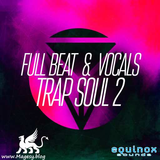 Full Beat And Vocals: Trap Soul 2 WAV MiDi-DECiBEL