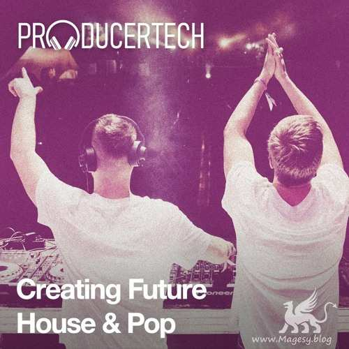 Creating Future House And Pop TUTORiAL