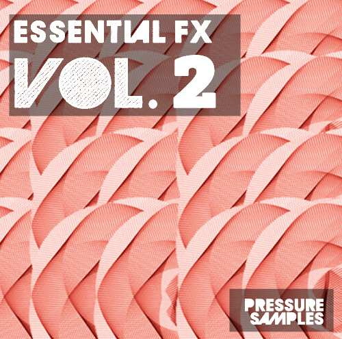 Pressure Samples Essential FX Vol.2 WAV-MAGNETRiXX