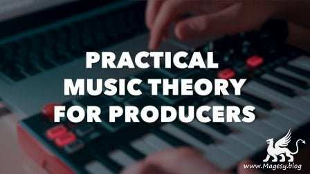 Practical Music Theory For Producers: Writing In Key TUTORiAL-FANTASTiC
