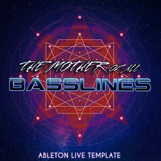 The Mother of all Basslines ABLETON TEMPLATE