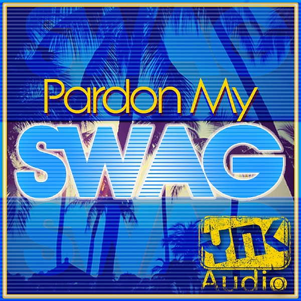 Pardon My Swag ACiD WAV AiFF MiDi DiSCOVER | Images From Magesy® R Evolution™