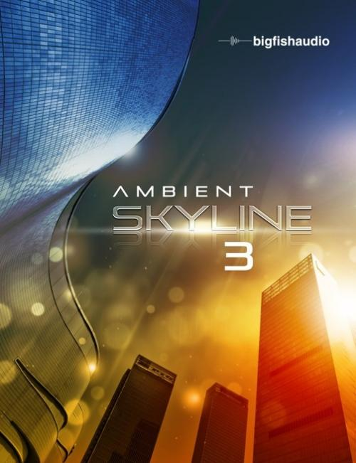 Big Fish Audio Ambient Skyline 3 MULTiFORMAT MAGNETRiXX | Images From Magesy® R Evolution™