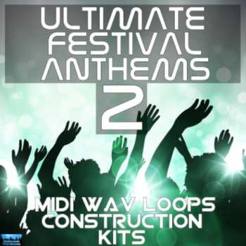 Ultimate Festival Anthems 2 WAV MiDi | Images From Magesy® R Evolution™