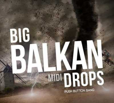Big Balkan Drops WAV MiDi AUDIOSTRiKE | Images From Magesy® R Evolution™
