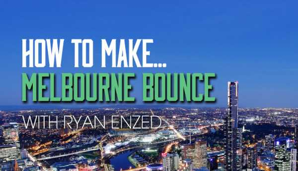 How To Make Melbourne Bounce in Logic Pro X TUTORiAL   Images From Magesy® R Evolution™