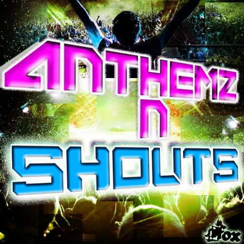 Anthemz N Shouts WAV MiDi AUDiOSTRiKE | Images From Magesy® R Evolution™