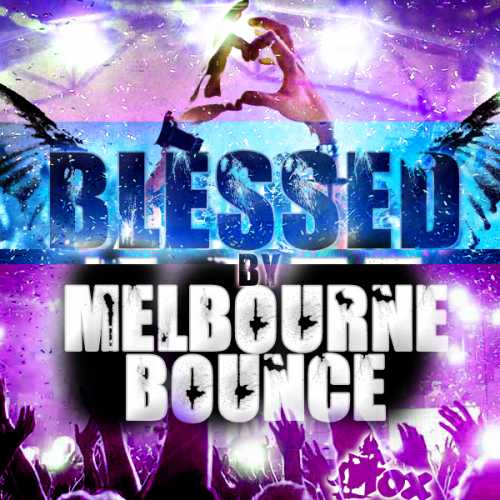 Blessed By Melbourne Bounce WAV MiDi AUDiOSTRiKE   Images From Magesy® R Evolution™