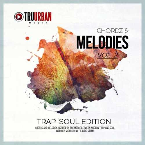 Chordz and Melodies Vol.2 Trap Soul Edition WAV MiDi FANTASTiC   Images From Magesy® R Evolution™