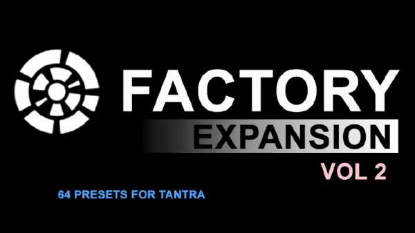 Factory Expansion Vol.2 for Tantra PRG NKSF | Images From Magesy® R Evolution™
