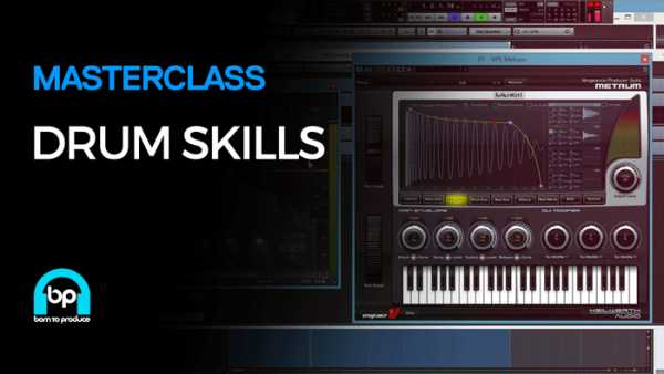 Born To Produce Masterclass Drum Skills TUTORiAL SYNTHiC4TE | Images From Magesy® R Evolution™