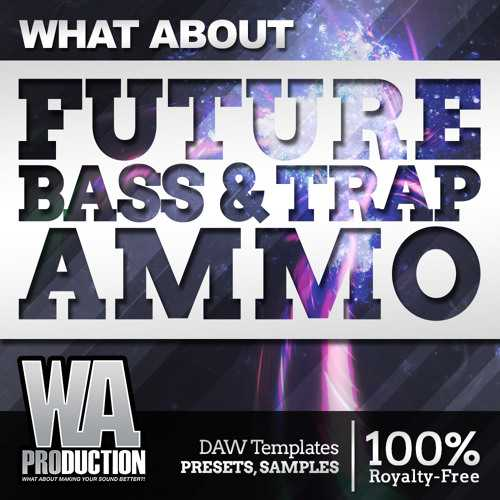 Future Bass and Trap Ammo WAV MiDi DiSCOVER | Images From Magesy® R Evolution™