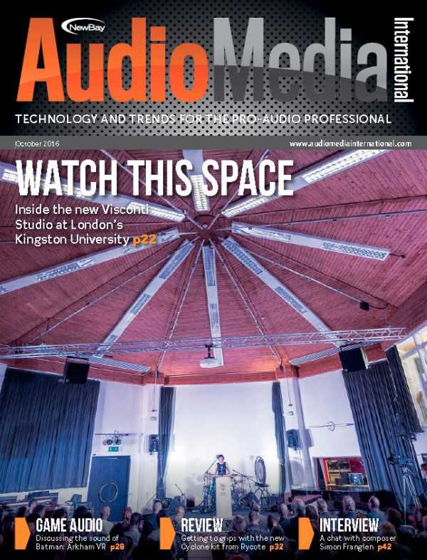 Audio Media International   October 2016 | Images From Magesy® R Evolution™