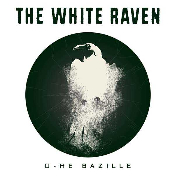 The White Raven for U HE BAZiLLE | Images From Magesy® R Evolution™