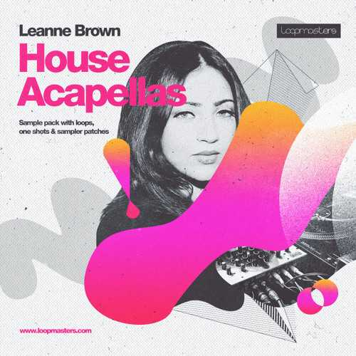 Leanne Brown House Acapellas MULTiFORMAT | Images From Magesy® R Evolution™