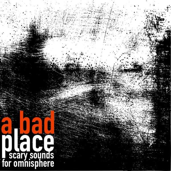 A Bad Place Soundset for Omnisphere 2 TZ Group | Images From Magesy® R Evolution™