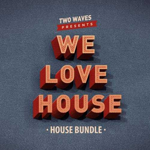 We Love House WAV | Images From Magesy® R Evolution™