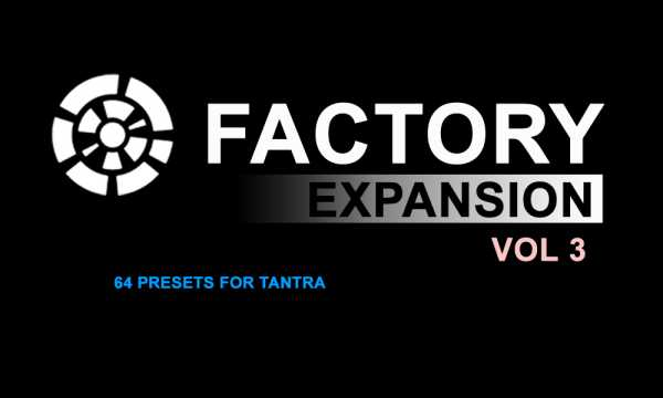Factory Expansion Vol.3 for TANTRA DECiBEL | Images From Magesy® R Evolution™