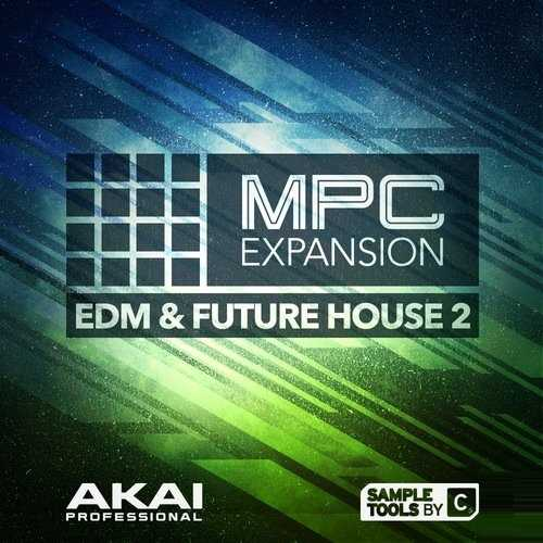 EDM and Future House 2 v1.0.5 AKAi MPC EXPANSiON WiN WAV | Images From Magesy® R Evolution™