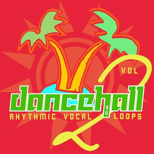 Dancehall Rhythmic Vocal Loops Vol.2 WAV | Images From Magesy® R Evolution™