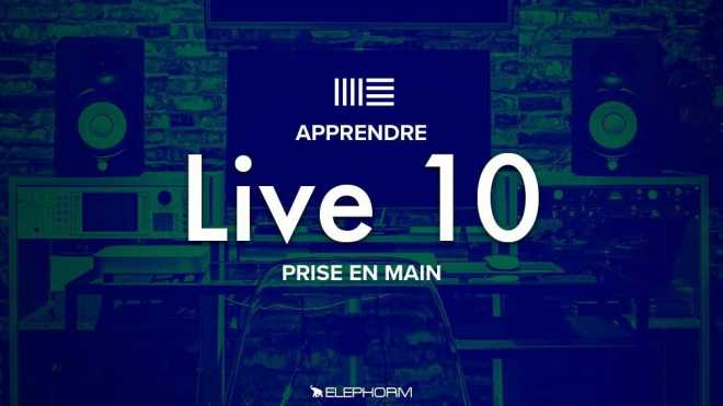 Ableton Live 10 Prise en Main FRENCH TUTORiAL | Images From Magesy® R Evolution™