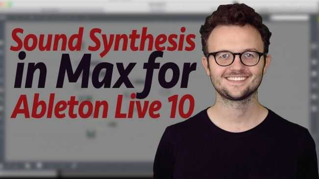 Learn Sound Synthesis in Max for Ableton Live 10 TUTORiAL | Images From Magesy® R Evolution™