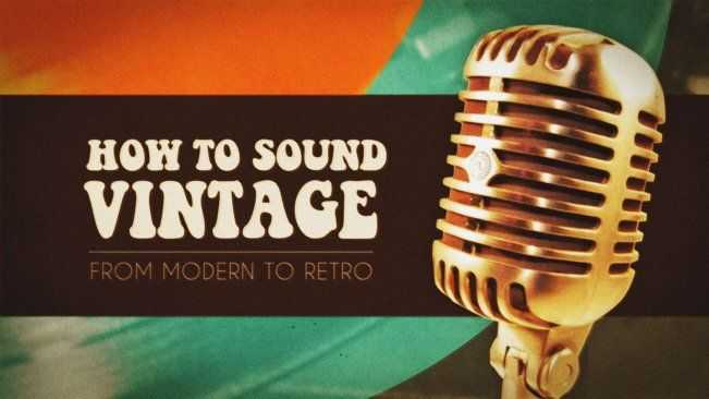 How to Sound Vintage From Modern to Retro TUTORiAL | Images From Magesy® R Evolution™
