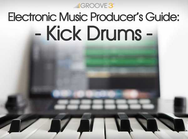 Electronic Music Producers Guide: Kick Drums TUTORiAL | Images From Magesy® R Evolution™