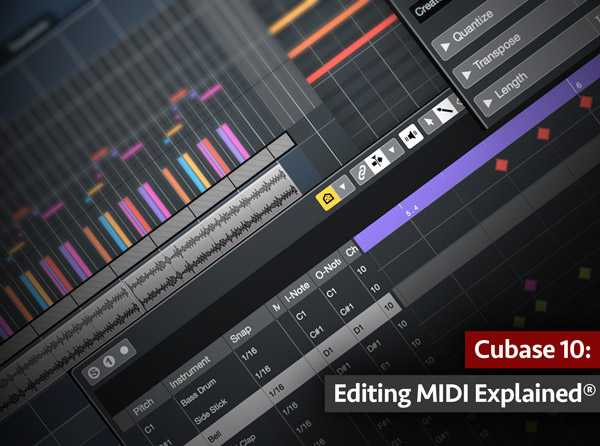 Editing MIDI Explained Cubase 10 TUTORiAL SYNTHiC4TE | Images From Magesy® R Evolution™