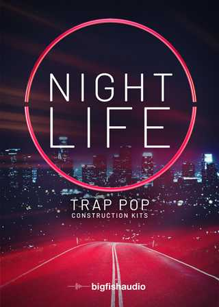 Nightlife: Trap Pop Construction Kits MULTiFORMAT | Images From Magesy® R Evolution™